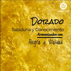 Dorado: la sabiduría y el conocimiento armonizado con la alegría y la vitalidad.