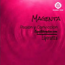 Magenta (rosa fuerte) de la pasión, armonizado con la esperanza.